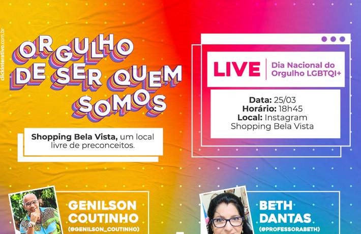 Orgulho de ser quem Somos: Shopping Bela Vista promove live bate-papo no Dia do Orgulho LGBTQI+